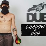 Shadow X DUB Collaboration
